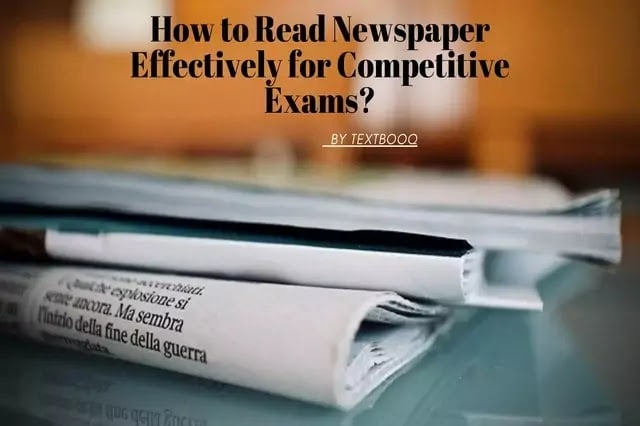 How to Read Newspaper Effectively for Competitive Exams?