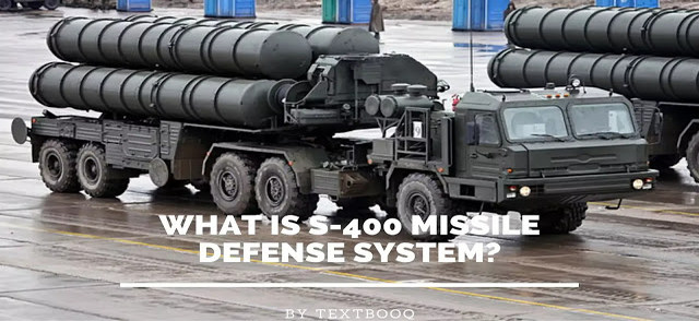 What is S-400 Missile Defense System?