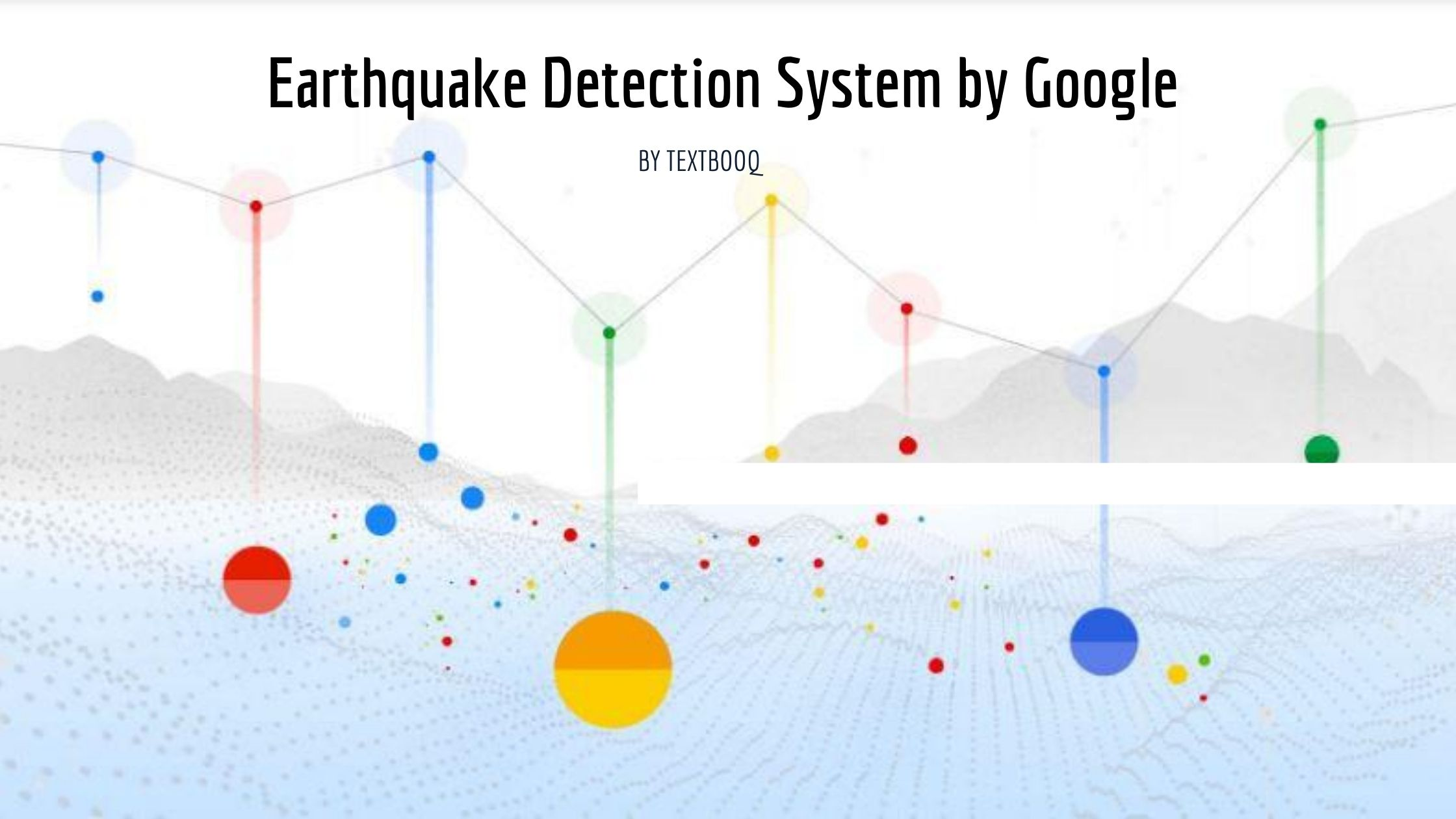 Earthquake Detection System by Google