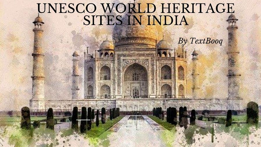 Important UNESCO World Heritage Sites In India