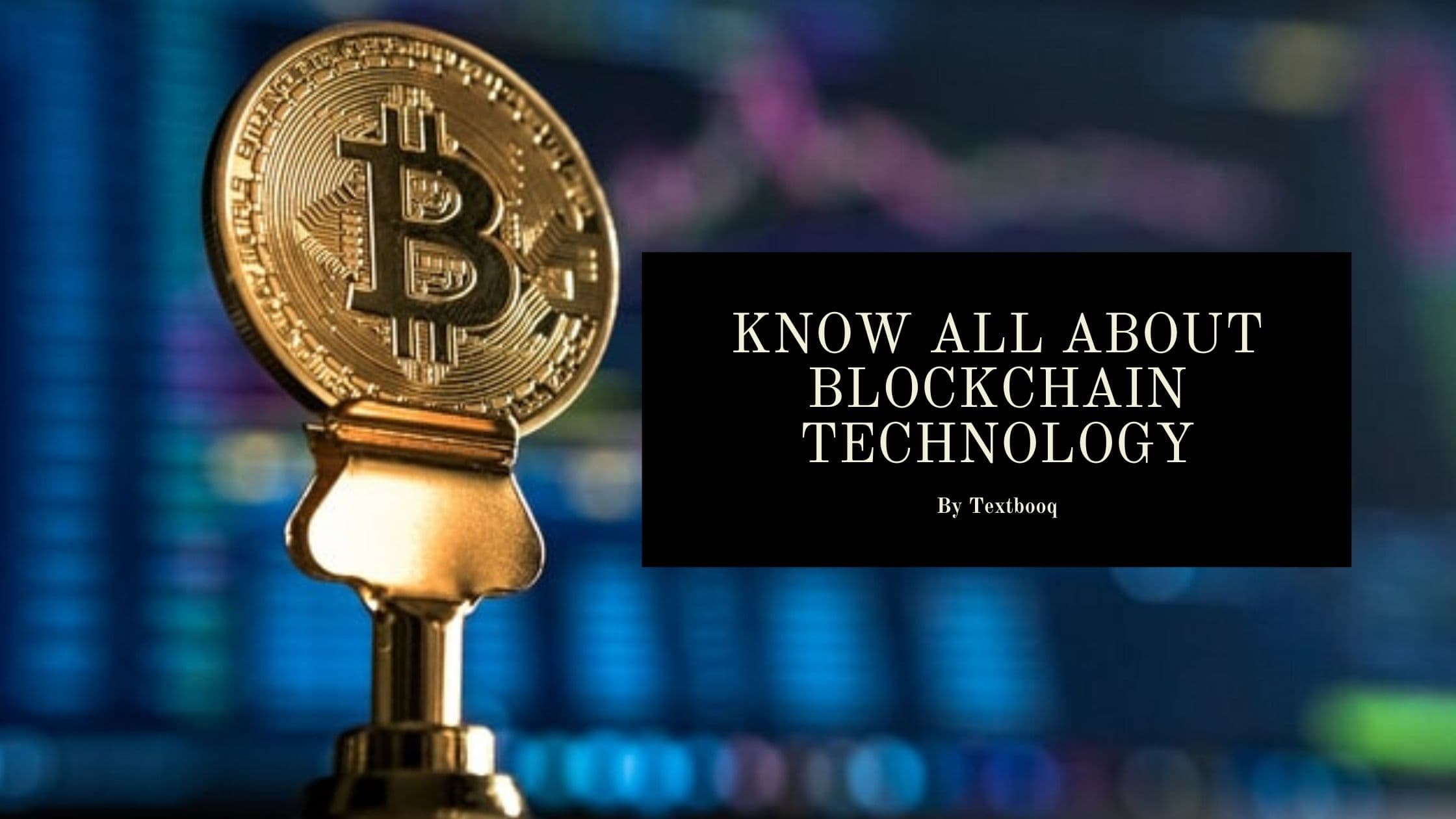 Know All About Blockchain Technology