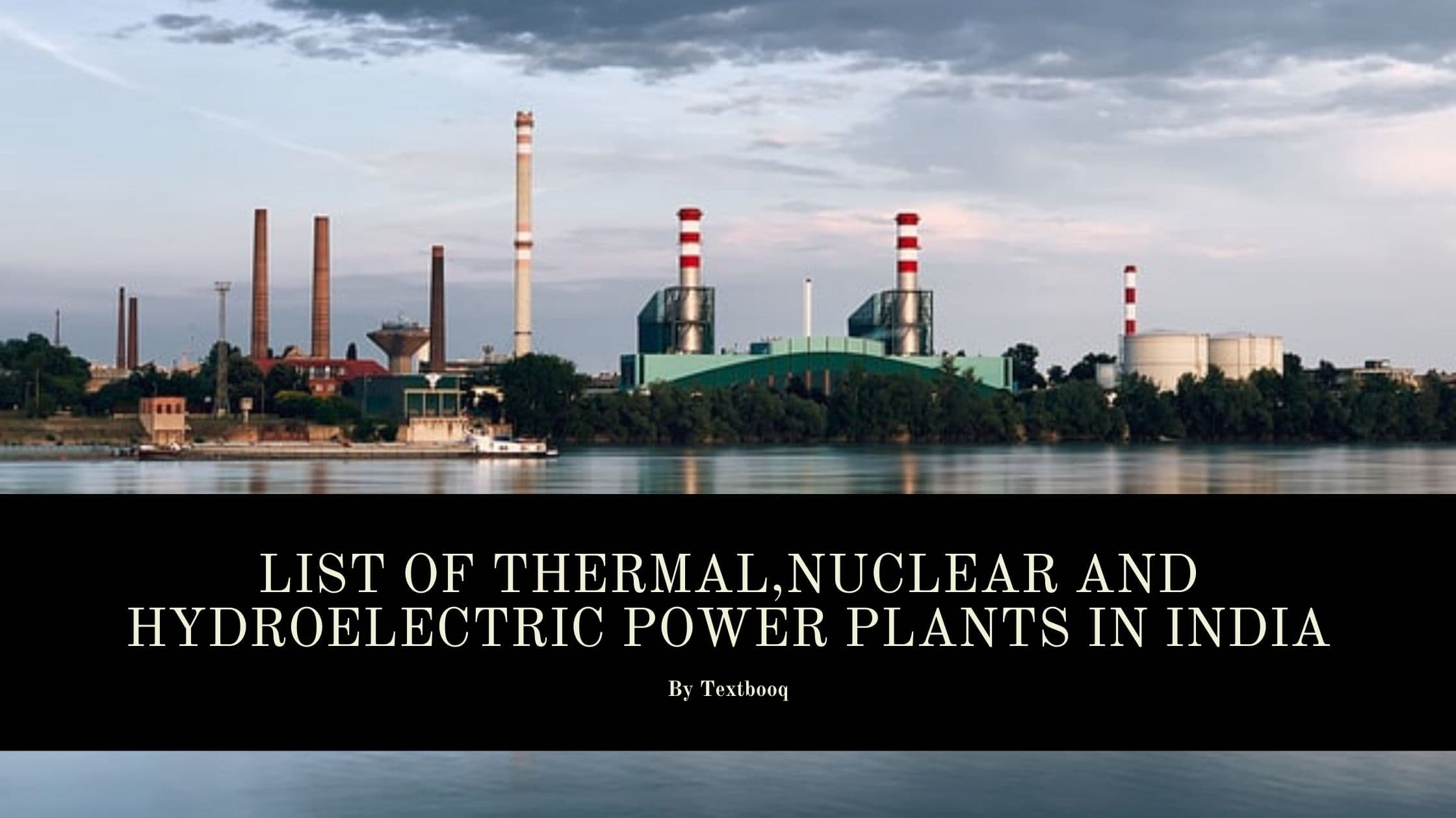 List of Thermal,Nuclear and Hydroelectric Power plants in India
