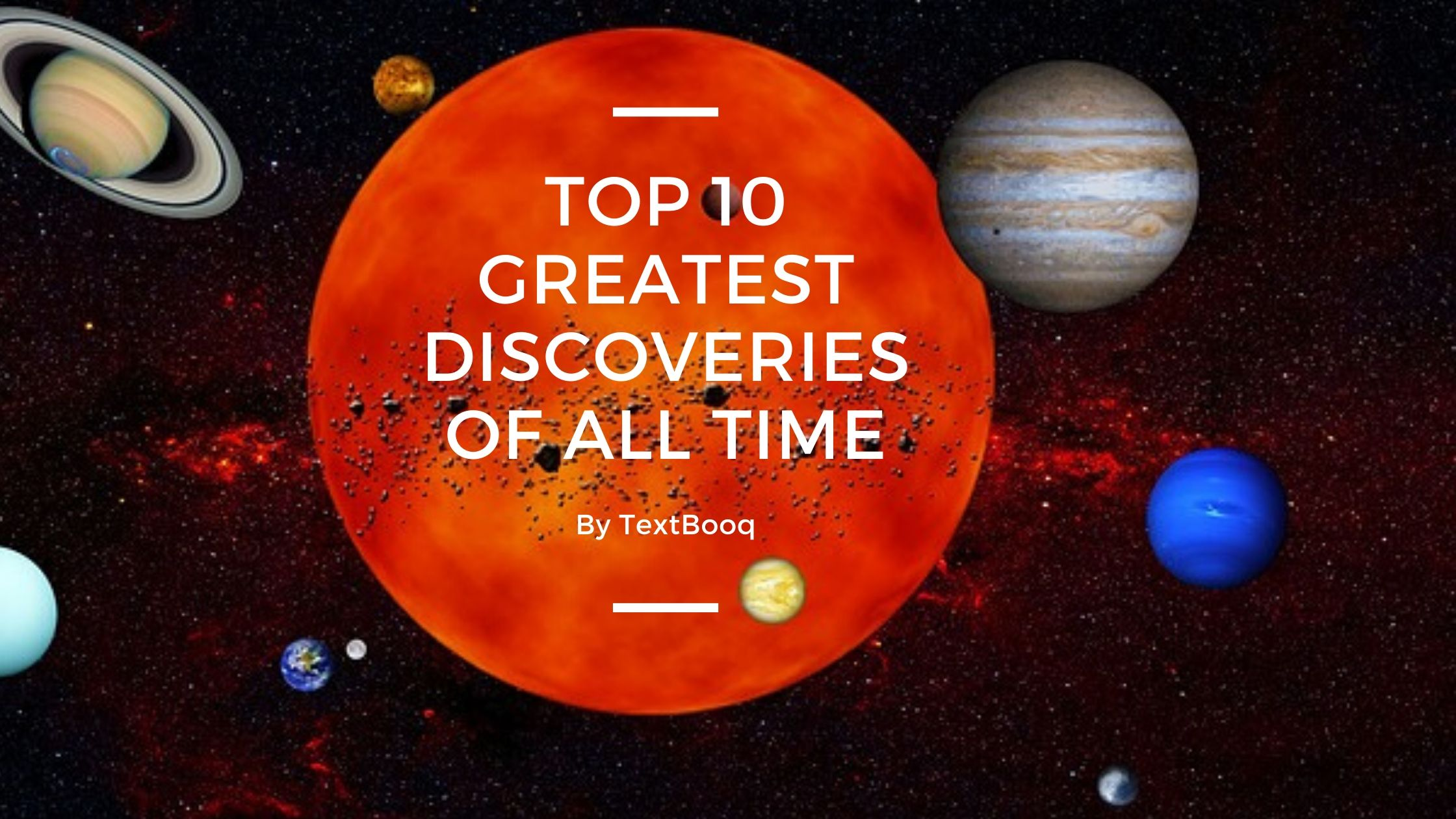 Top 10 Greatest Discoveries of All Time