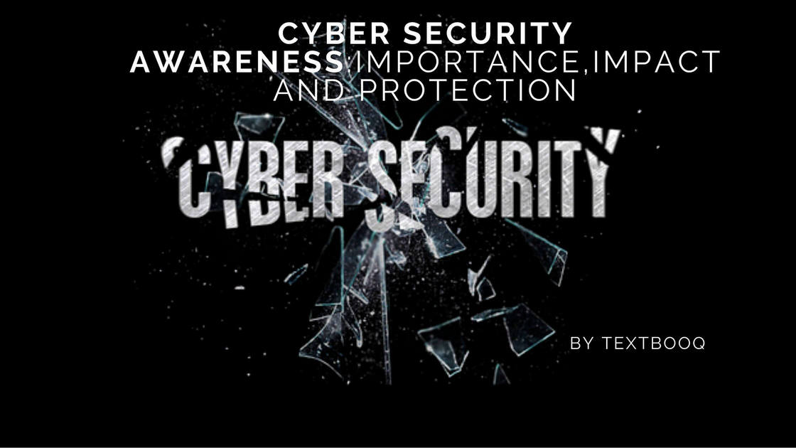Cyber Security Awareness_Importance,Impact and Protection