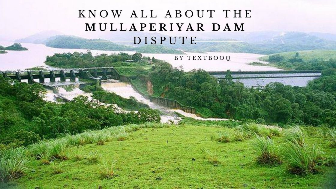 Know All About The Mullaperiyar Dam Dispute