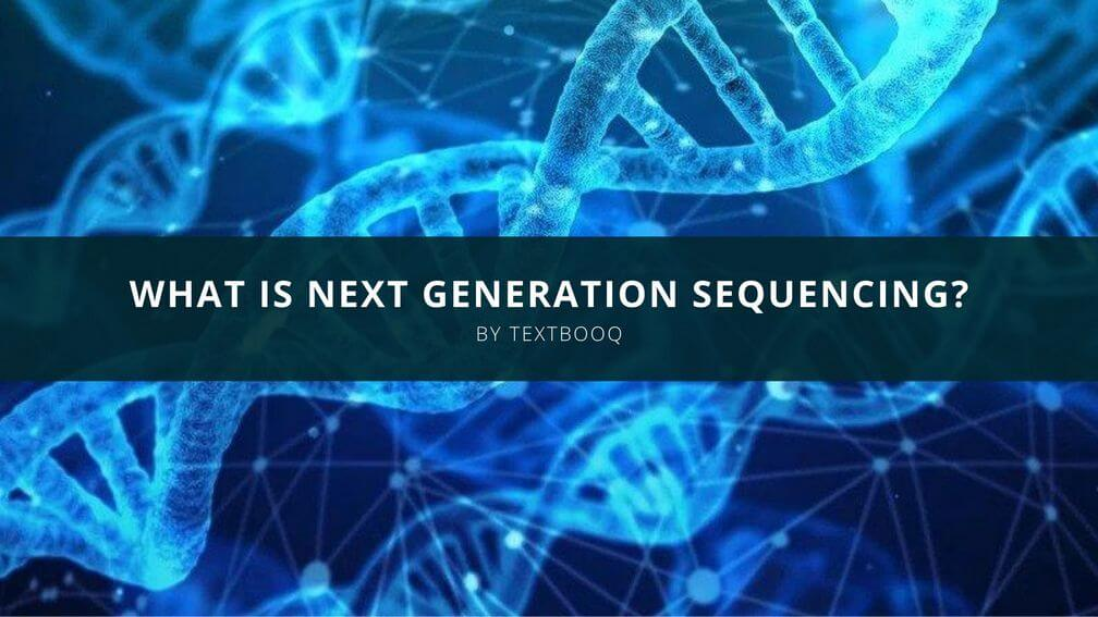 What is Next Generation Sequencing