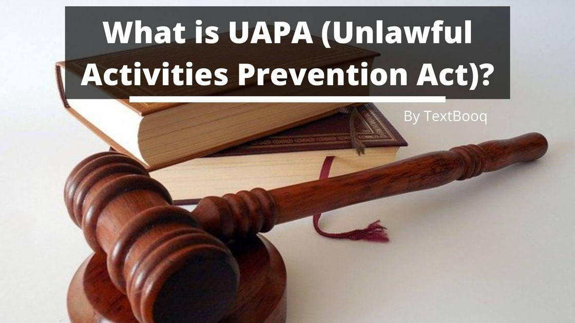 What is UAPA (Unlawful Activities Prevention Act)