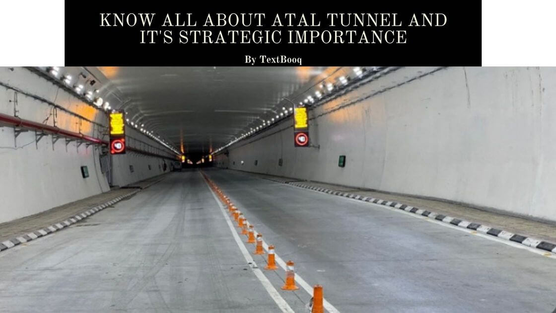 Know All About Atal Tunnel and it's Strategic Importance