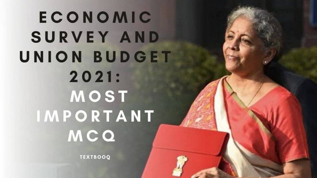 Economic Survey and Union Budget 2021_ Most Important MCQ