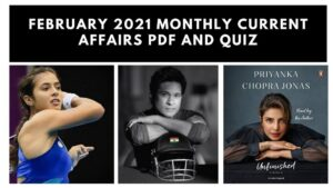 February 2021 Monthly Current Affairs PDF and Quiz