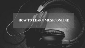 How to Learn Music Through an Online School