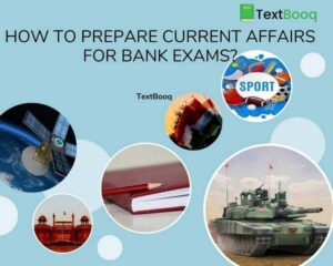 How to Prepare Current Affairs for Bank Exams