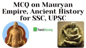 MCQ on Mauryan Empire, Ancient History for SSC, UPSC