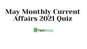May Monthly Current Affairs 2021 Quiz