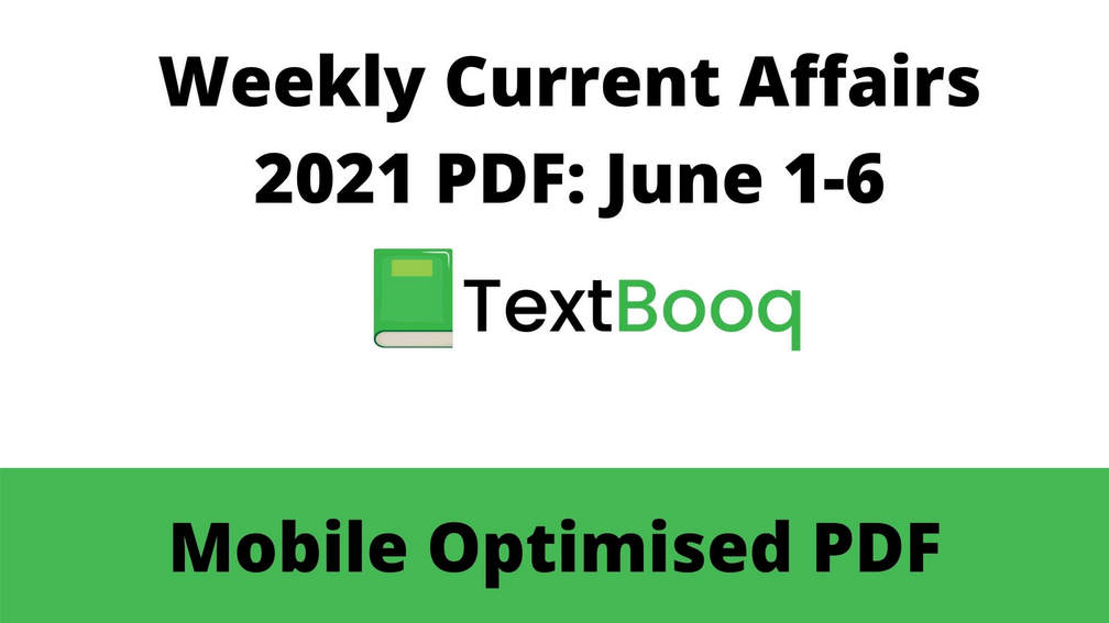 Weekly Current Affairs 2021 PDF June 1-6