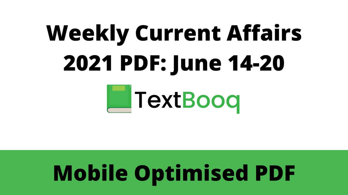 Weekly Current Affairs 2021 PDF June 14-20
