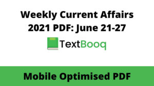Weekly Current Affairs 2021 PDF June 21-27