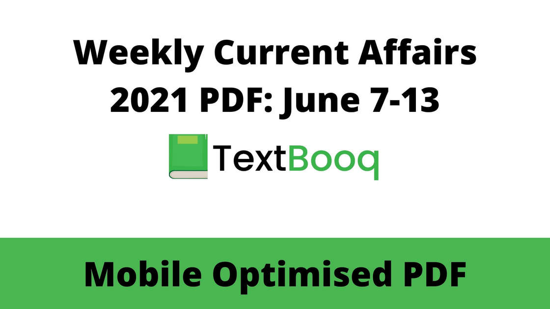 Weekly Current Affairs 2021 PDF June 7-13