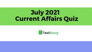 July Monthly Current Affairs 2021 Quiz