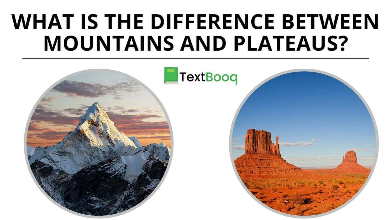What is the Difference Between Mountains and Plateaus