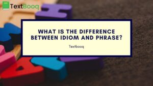 What is the difference between an idiom and a phrase